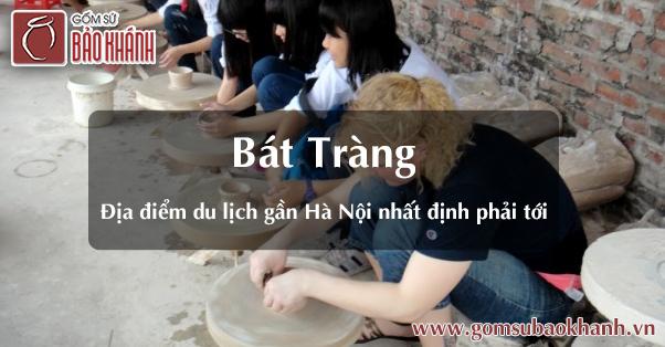 Địa điểm du lịch gần Hà Nội nhất định phải tới